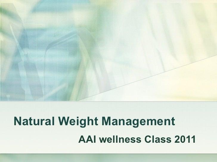 Natural Weight Management AAI wellness Class 2011