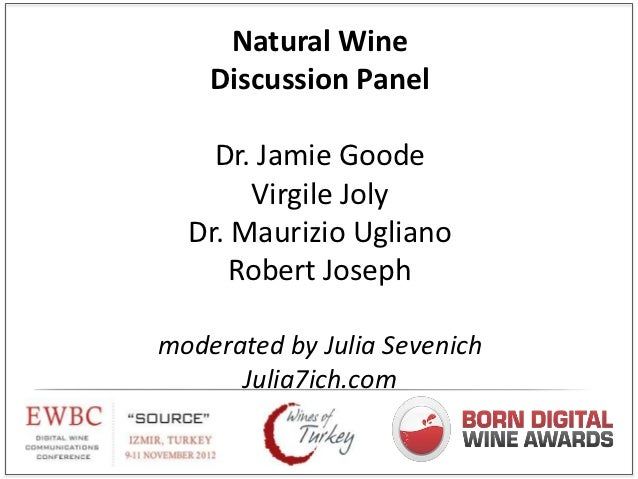 Natural Wine    Discussion Panel    Dr. Jamie Goode       Virgile Joly  Dr. Maurizio Ugliano      Robert Josephmoderated b...