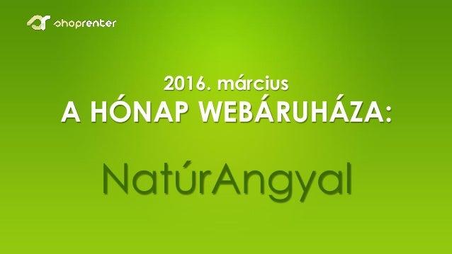 2016. március A HÓNAP WEBÁRUHÁZA: NatúrAngyal