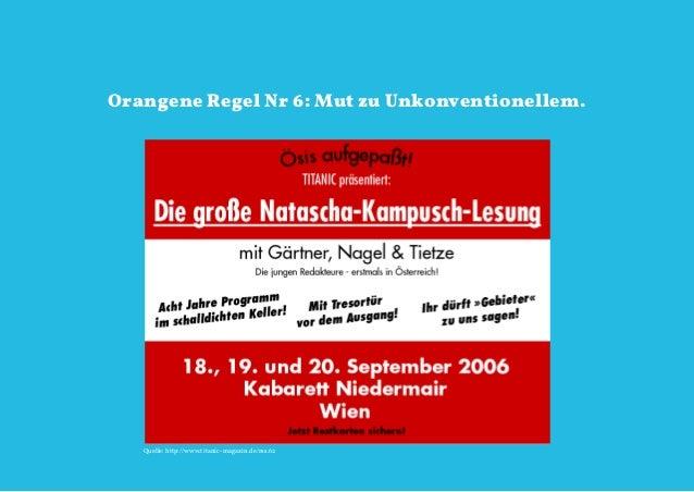Orangene Regel Nr 6: Mut zu Unkonventionellem.   Quelle: http://www.titanic-magazin.de/rss.62                             ...