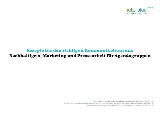 Rezepte für den richtigen KommunikationsmixNachhaltige(s) Marketing und Pressearbeit für Agendagruppen                    ...