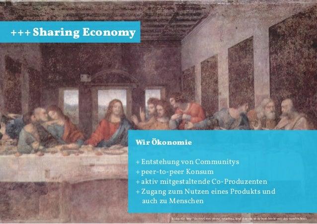 +++ Sharing Economy  Wir Ökonomie + Entstehung von Communitys + peer-to-peer Konsum + aktiv mitgestaltende Co-Produzenten ...