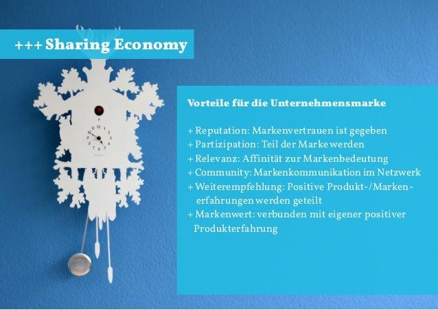 +++ Sharing Economy  Vorteile für die Unternehmensmarke + Reputation: Markenvertrauen ist gegeben + Partizipation: Teil de...