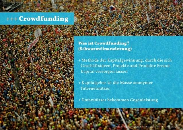 +++ Crowdfunding  Was ist Crowdfunding? (Schwarmfinanzierung) + Methode der Kapitalgewinnung, durch die sich Geschäftsidee...