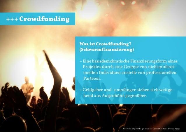 +++ Crowdfunding  Was ist Crowdfunding? (Schwarmfinanzierung) + Eine basisdemokratische Finanzierungsform eines Projektes ...