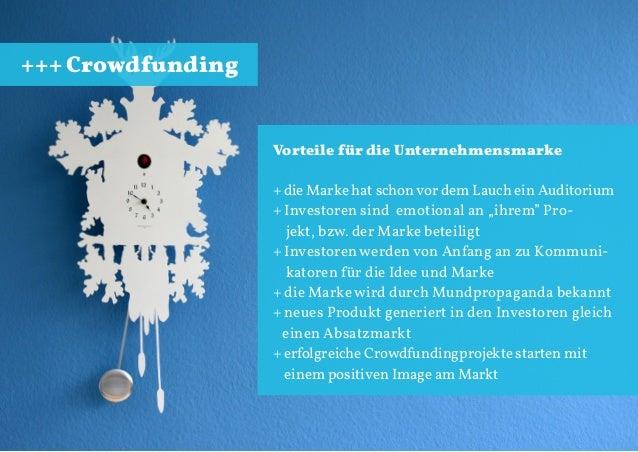 +++ Crowdfunding  Vorteile für die Unternehmensmarke + die Marke hat schon vor dem Lauch ein Auditorium + Investoren sind ...