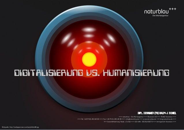 Digitalisierung vs. Humanisierung +++ naturblau – Die Werteagentur +++ Blarerstr. 56 +++ 78462 Konstanz +++ +++ Tel: +49-7...