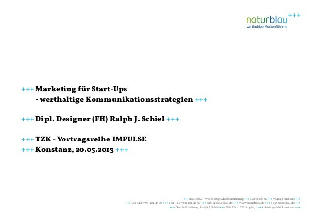 +++ Marketing für Start-Ups    - werthaltige Kommunikationsstrategien ++++++ Dipl. Designer (FH) Ralph J. Schiel ++++++ TZ...
