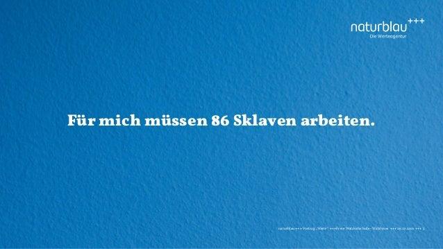 """naturblau +++ Vortrag """"Werte"""" +++Freie Waldorfschule - Wahlwies +++ 26.10.2016 +++ 3 Für mich müssen 86 Sklaven arbeiten."""