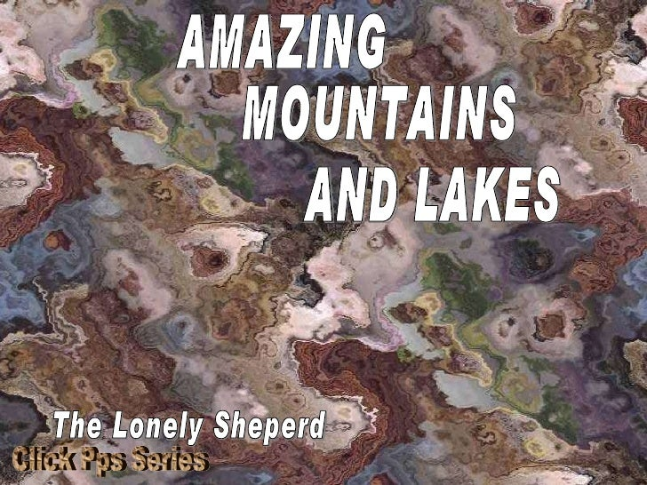 The Lonely Sheperd AMAZING MOUNTAINS AND LAKES Click Pps Series