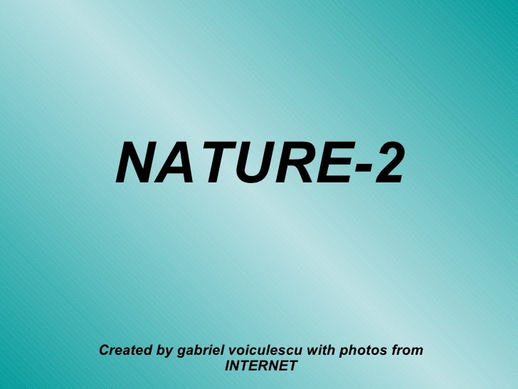 NATURE-2 Created by gabriel voiculescu with photos from INTERNET