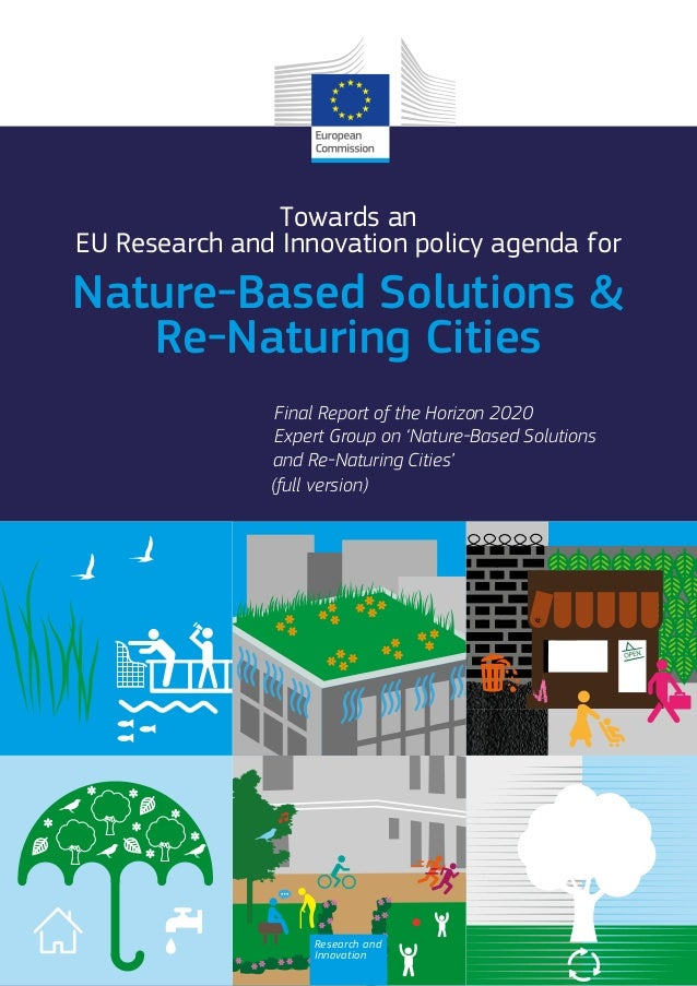 Nature-Based Solutions & Re-Naturing Cities Towards an EU Research and Innovation policy agenda for Final Report of the Ho...