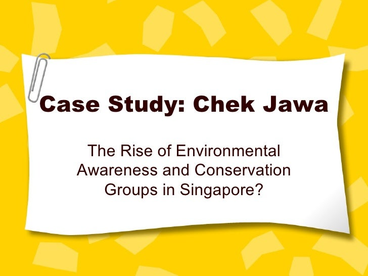 Case Study: Chek Jawa The Rise of Environmental Awareness and Conservation Groups in Singapore?