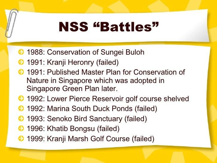 "NSS ""Battles"" <ul><li>1988: Conservation of Sungei Buloh </li></ul><ul><li>1991: Kranji Heronry (failed) </li></ul><ul><li..."
