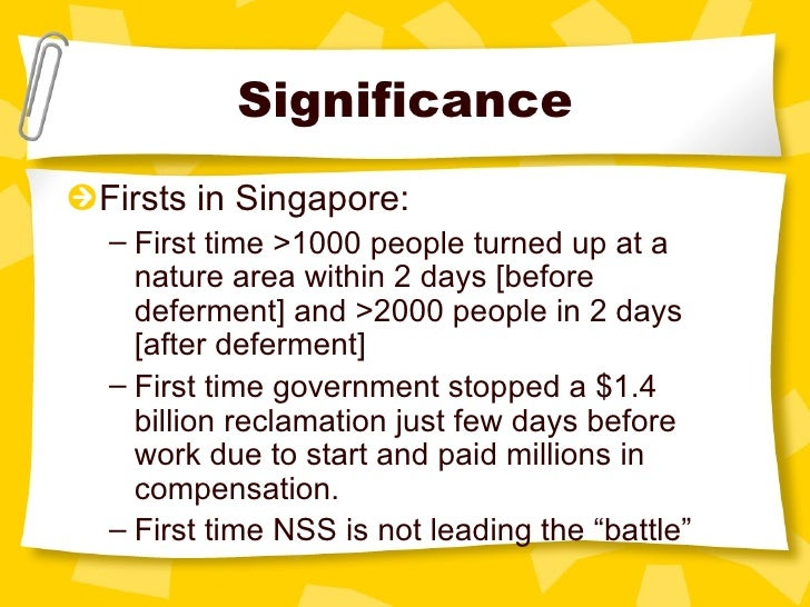 Significance <ul><li>Firsts in Singapore: </li></ul><ul><ul><li>First time >1000 people turned up at a nature area within ...