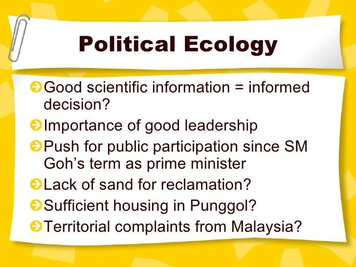 Political Ecology <ul><li>Good scientific information = informed decision? </li></ul><ul><li>Importance of good leadership...