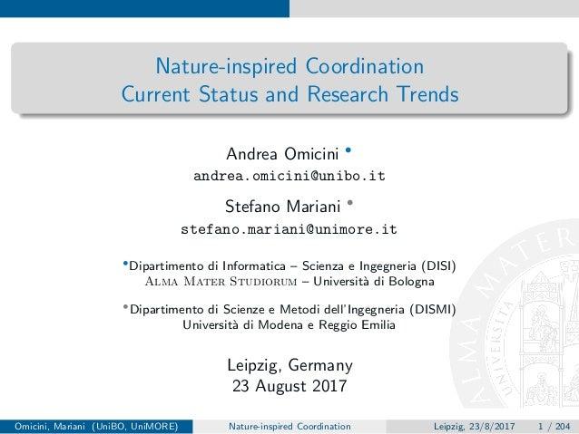 Nature-inspired Coordination Current Status and Research Trends Andrea Omicini • andrea.omicini@unibo.it Stefano Mariani •...