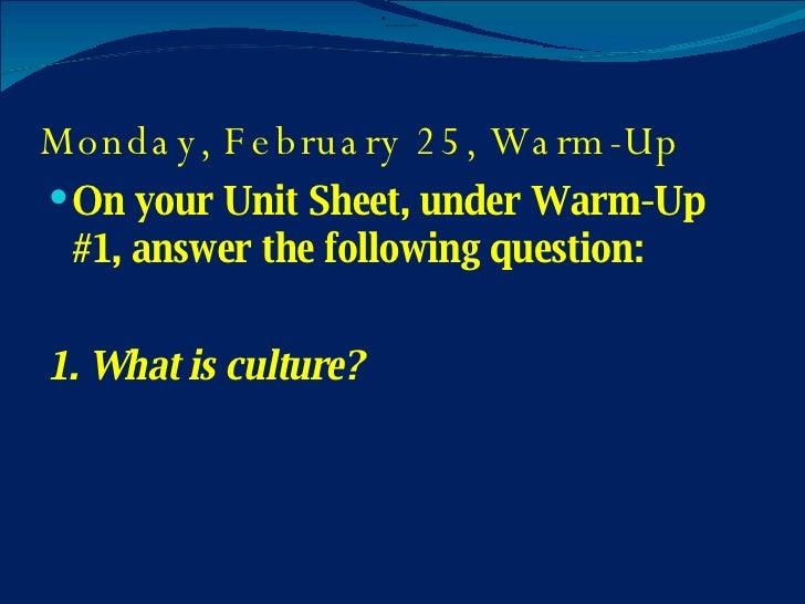 Monday, February 25, Warm-Up <ul><li>On your Unit Sheet, under Warm-Up #1, answer the following question: </li></ul><ul><l...