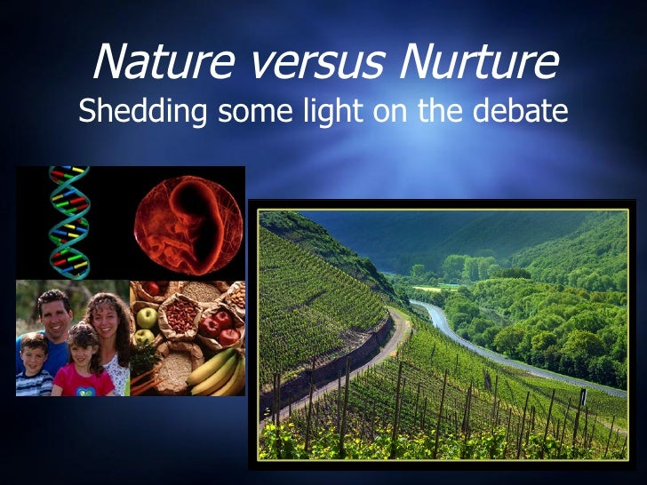 Nature nurture or an interaction