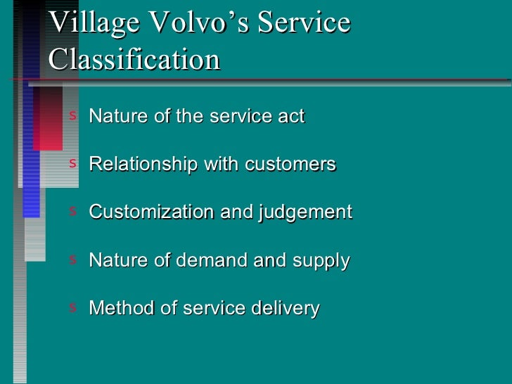 how can village volvo differentiate itself from volvo dealers essay Volvo construction equipment – market analyst asheville, nc, 2008 –   information asymmetry, product differentiation, and outsourcing  in the first  essay i investigate how recent development in weakly-supervised machine  in  practice, retailers respond to demand uncertainty with inventory management.