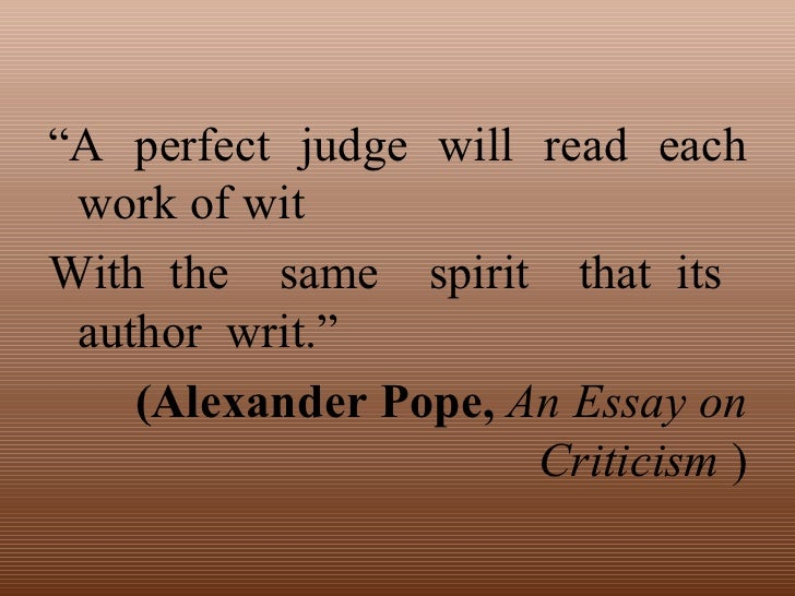 explanation of an essay on criticism The work that more than any other popularized the optimistic philosophy, not only in england but throughout europe, was alexander pope's essay on man.