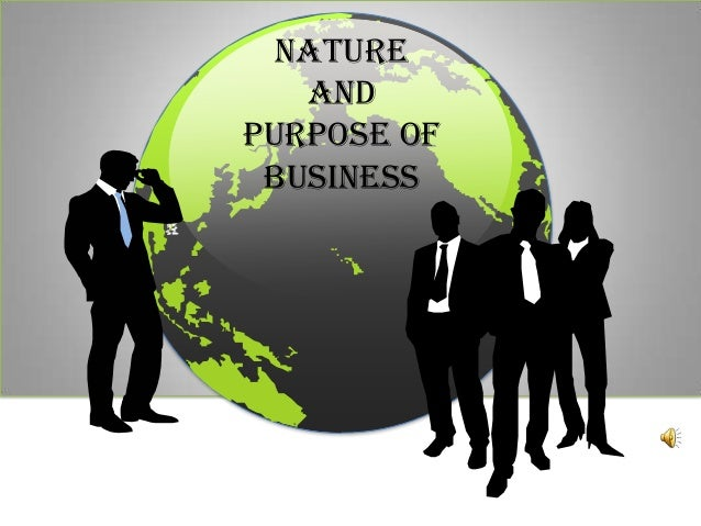 the nature and purpose of business