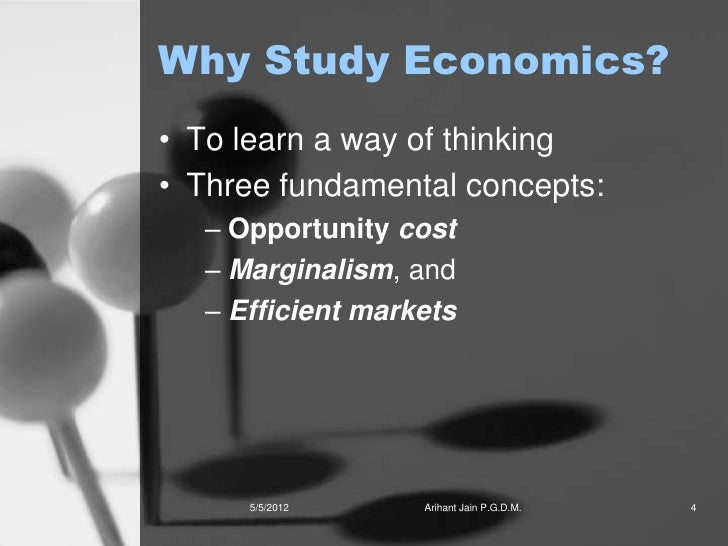 why study economics essay - economics, scarcity, and choice economics: is the study of choice under conditions of scarcity scarcity: a situation in which the amount of something available is insufficient to satisfy the desire for it - time and purchasing power are scarce as individual's, we face a scarcity of time and spending power.
