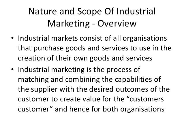 nature of industrial buying industrial marketing Consumer buying behavior defined consumer buying behavior is the sum total of a consumer's attitudes, preferences, intentions, and decisions regarding the consumer's behavior in the marketplace.