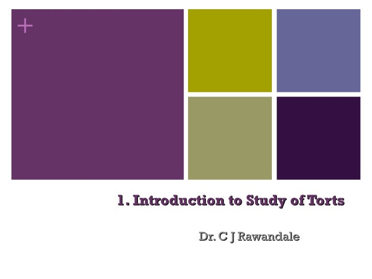 1. Introduction to Study of Torts Dr. C J Rawandale