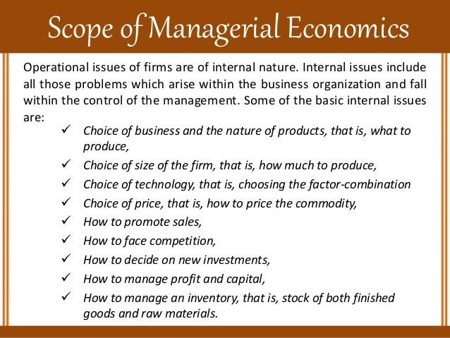 scope and nature of the problem Linear programming uses a mathematical model to describe the problem of concern  nature, scope and role of managers management definition, nature,.