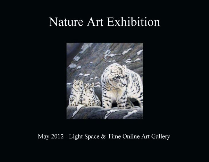 Nature Art Exhibition       May 2012                  Light Space & Time Online Art Gallery                  118 Poinciana...