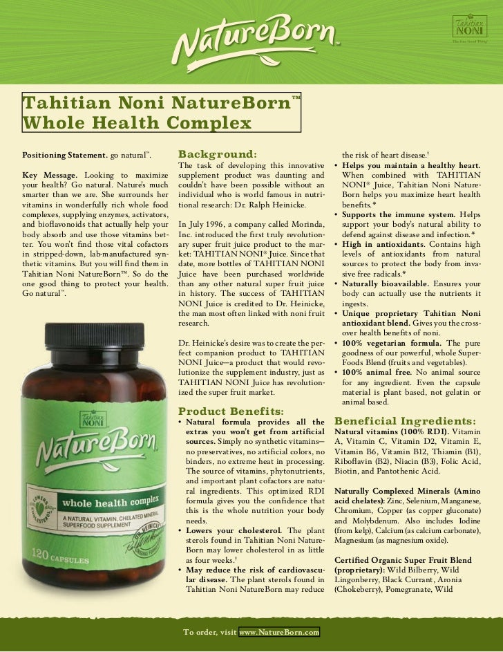 Tahitian Noni NatureBorn™           Whole Health Complex           Positioning Statement. go natural™.           Backgroun...