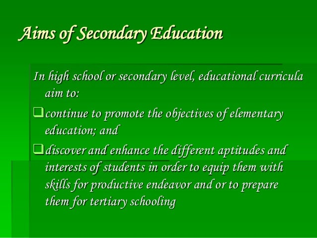 aims of education in the elementary and secondary education 1 chapter 1 universalisation of secondary education in india – vision1 11 introduction secondary education serves as a link between the elementary and higher.