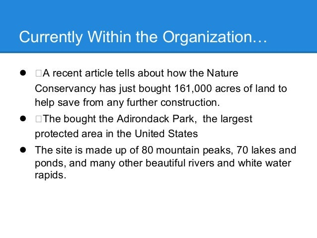 Currently Within the Organization…● A recent article tells about how the NatureConservancy has just bought 161,000 acres o...