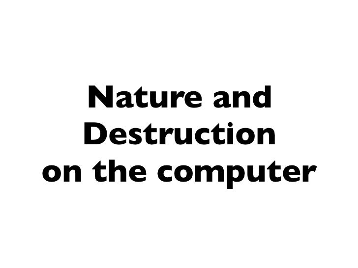 Nature and  Destructionon the computer