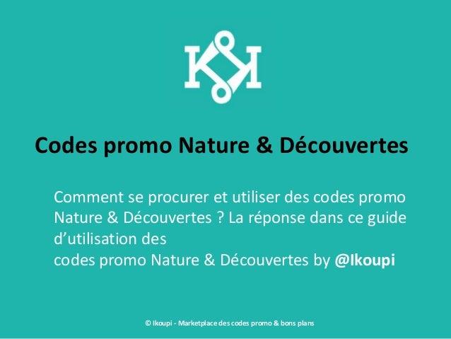 Codes promo Nature & Découvertes Comment se procurer et utiliser des codes promo Nature & Découvertes ? La réponse dans ce...