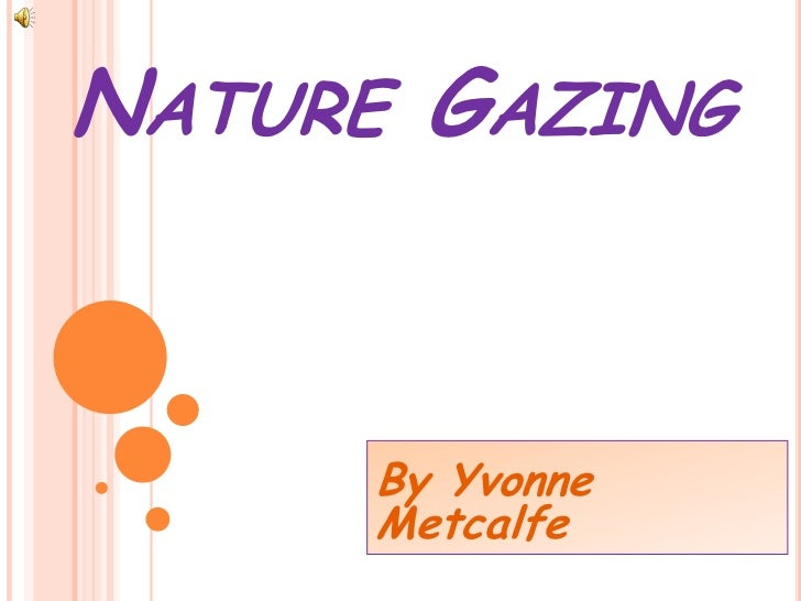 NATURE GAZING      By Yvonne      Metcalfe