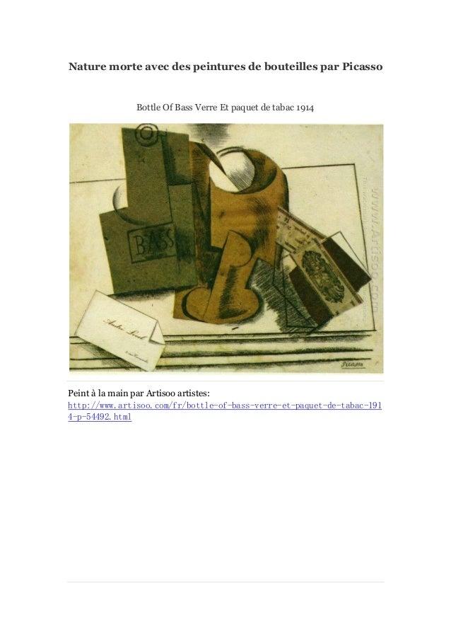 Nature morte avec des peintures de bouteilles par Picasso  Bottle Of Bass Verre Et paquet de tabac 1914  Peint à main par ...
