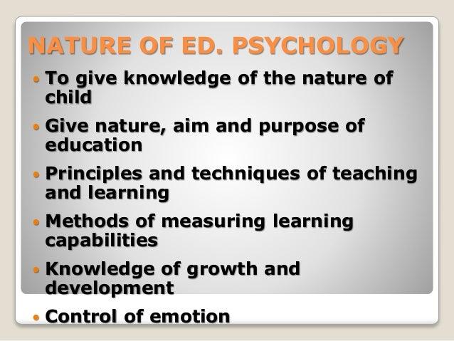 Nature, need & methods of educational psychology by Jamshah Slide 3