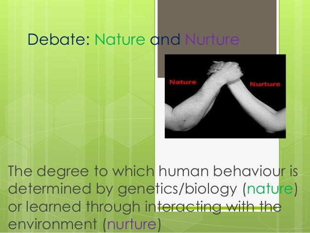 essay on nurture nature for better future Nature vs nurture essay today, when the humanity has started to explore the outer space compulsively, it seems that there is nothing left for us to discover about ourselves.