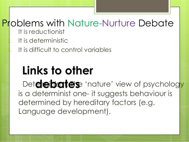 nature nurture issue In the website titled nature, nurture: for many decades, the question of nature vs nurture has existed, and there is still not one right answer.