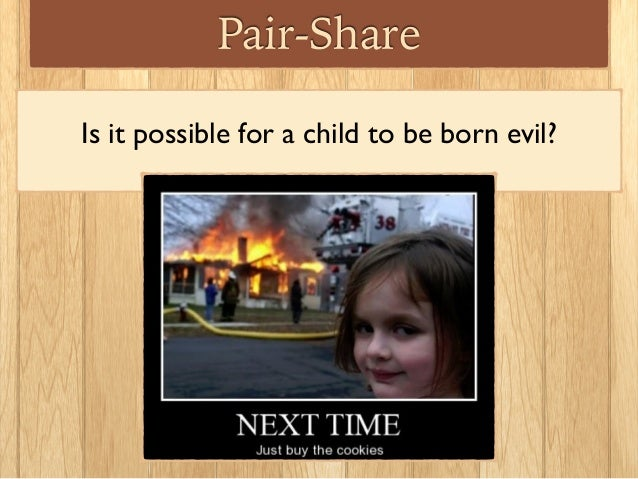 Are some humans born evil?