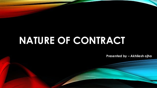 NATURE OF CONTRACT Presented by – Akhilesh ojha
