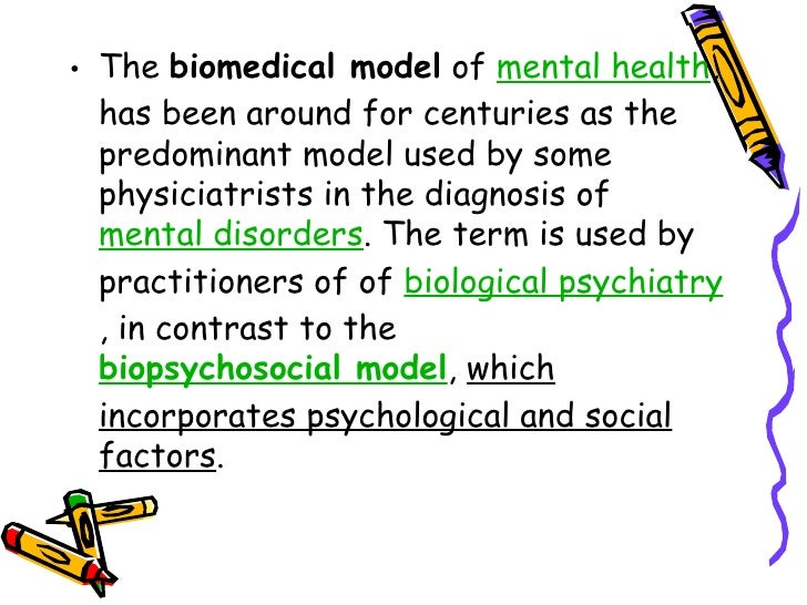 biomedical and social models of health The biomedical model of illness, which has dominated health care for the past century, cannot fully explain many forms of illness and eligible for financial settlements social acceptance that a behaviour or reported symptom constitutes an illness bestows privileges on an individual and formal duties on.
