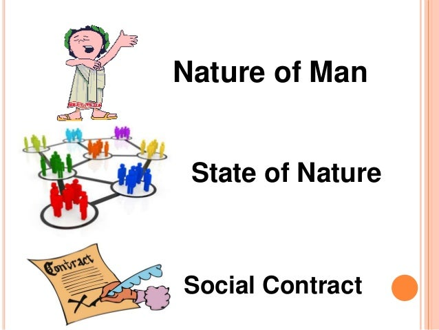mans transition from the state of nature into society 19 quotes from second treatise of government: therefore, any number of men so unite into one society, as to quit everyone his executive power of the law of nature, and to resign it to the public the state of nature and civil society are one and the same thing.