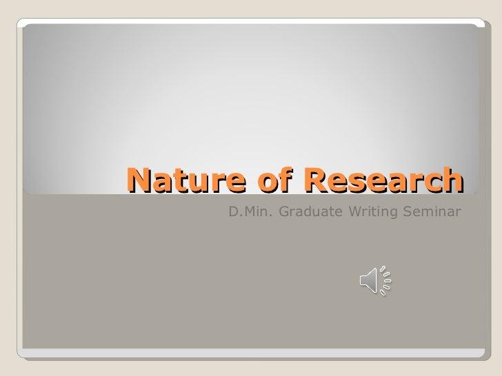 Nature of Research D.Min. Graduate Writing Seminar