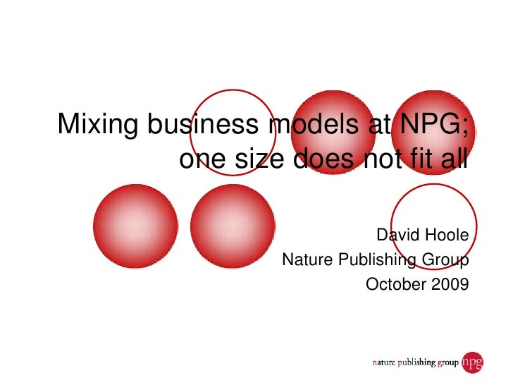 Mixing business models at NPG;          one size does not fit all                                David Hoole              ...
