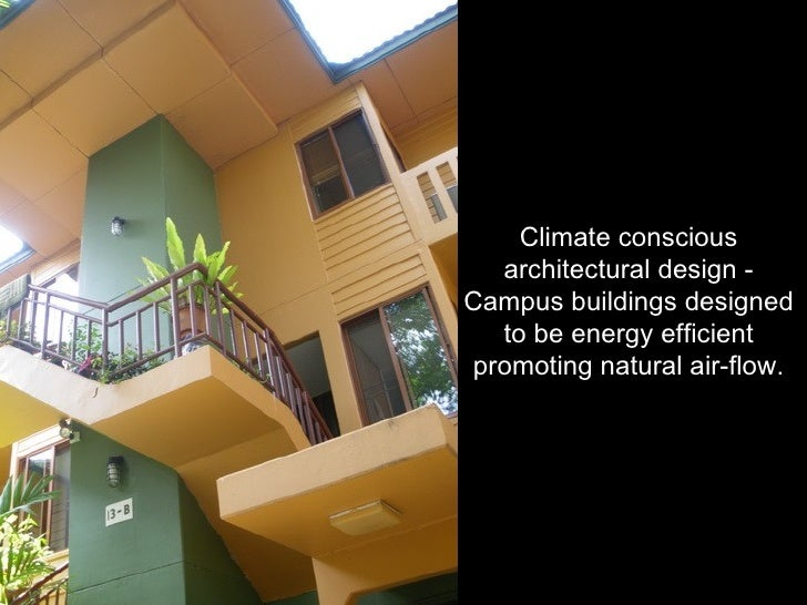 Climate conscious architectural design - Campus buildings designed to be energy efficient promoting natural air-flow.