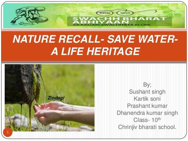 By; Sushant singh Kartik soni Prashant kumar Dhanendra kumar singh Class- 10th Chrinjiv bharati school. NATURE RECALL- SAV...