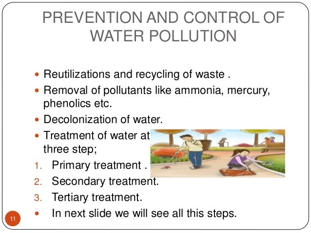 PREVENTION AND CONTROL OF WATER POLLUTION  Reutilizations and recycling of waste .  Removal of pollutants like ammonia, ...